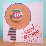 40th birthday handmade badge greetings card