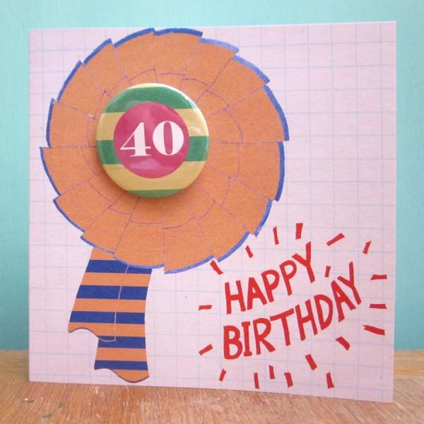 40th birthday handmade badge greetings card